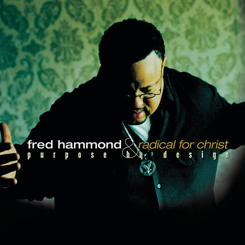 Purpose By Design de Fred Hammond