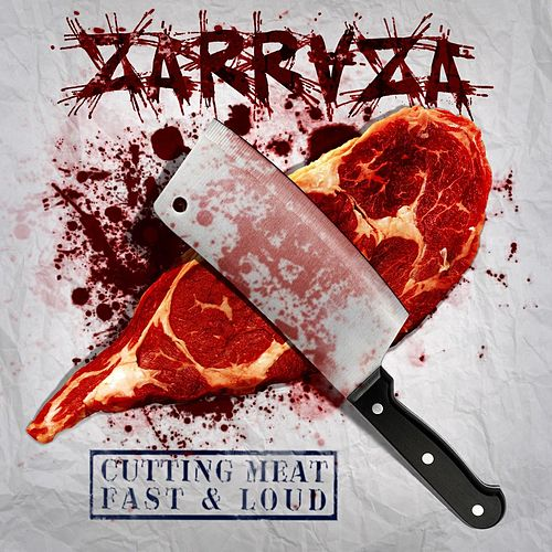 Cutting Meat. Fast & Loud de Zarraza