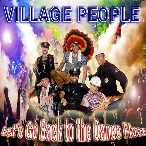 Let's Go Back to the Dance Floor de Village People