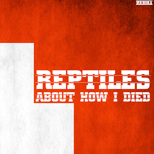 About How I Died de Reptiles