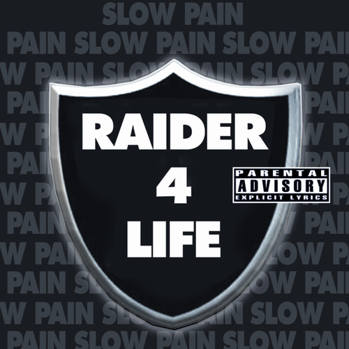 Raider 4 Life (Explicit) von Slow Pain