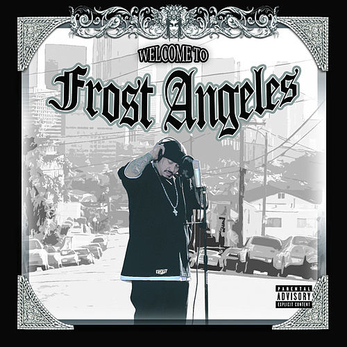 Welcome To Frost Angeles (Explicit Version) by Frost