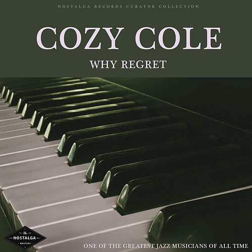 Why Regret - One Of The Greatest Jazz Musicians Of All Time de Cozy Cole