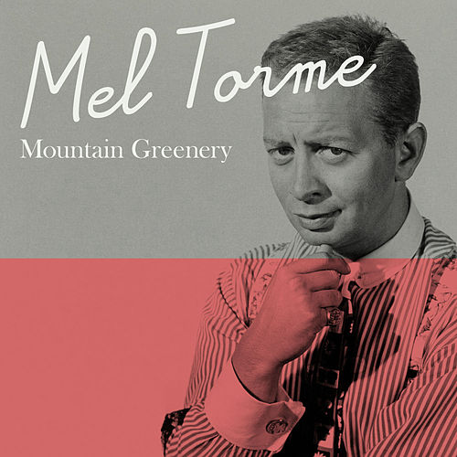 Mountain Greenery di Mel Tormè