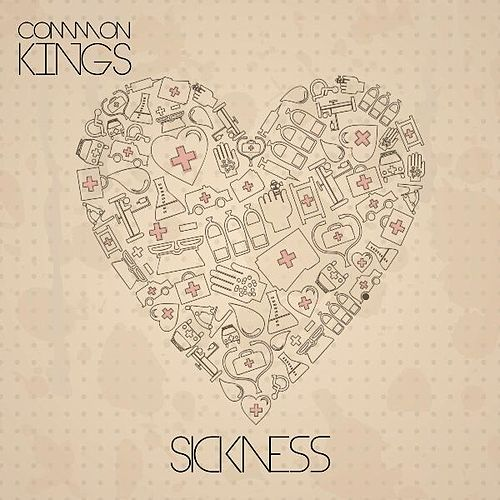 Sickness (Acoustic Version) by Common Kings