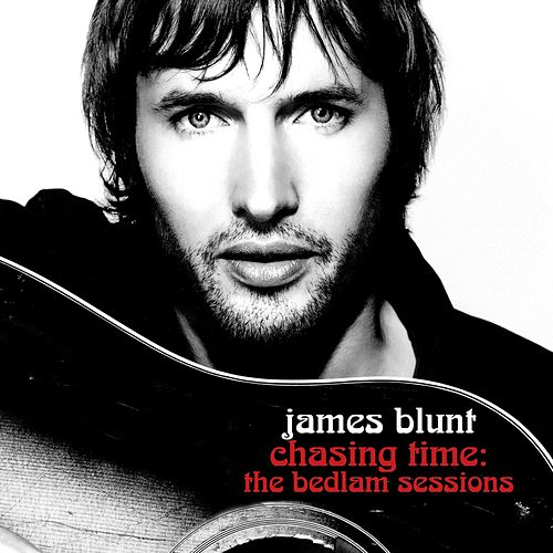 Chasing Time- The Bedlam Sessions von James Blunt