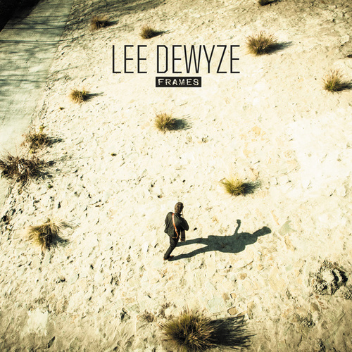 Frames by Lee DeWyze