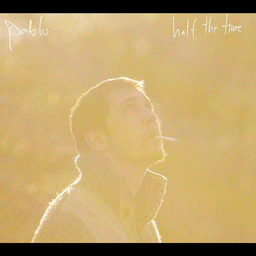 Half the Time by Pablo
