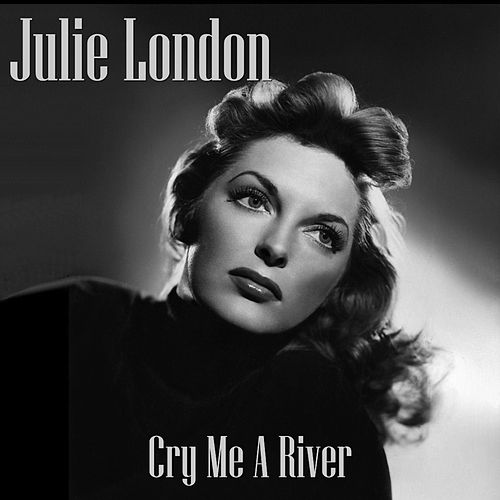 Cry Me a River von Julie London