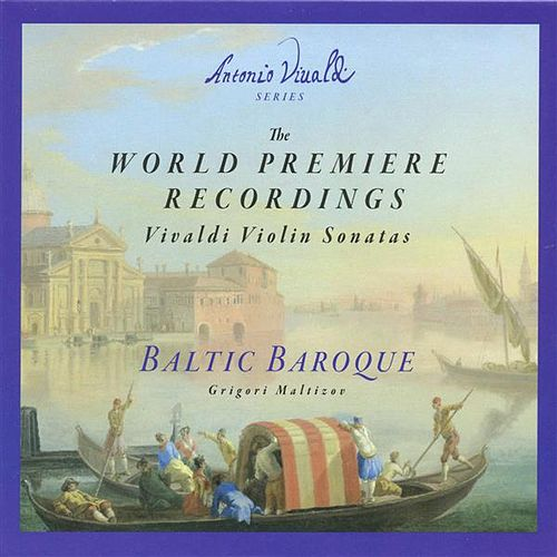 The World Premiere Recordings: Vivaldi Violin Sonatas de Baltic Baroque