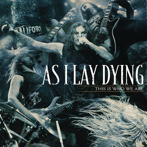 This Is Who We Are von As I Lay Dying