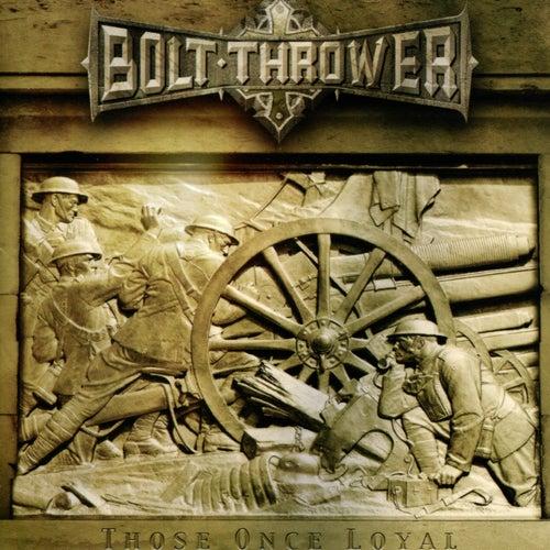 Those Once Loyal de Bolt Thrower