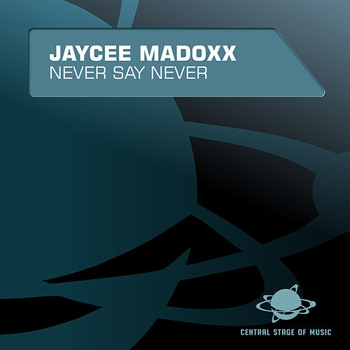 Never Say Never by Jaycee Madoxx