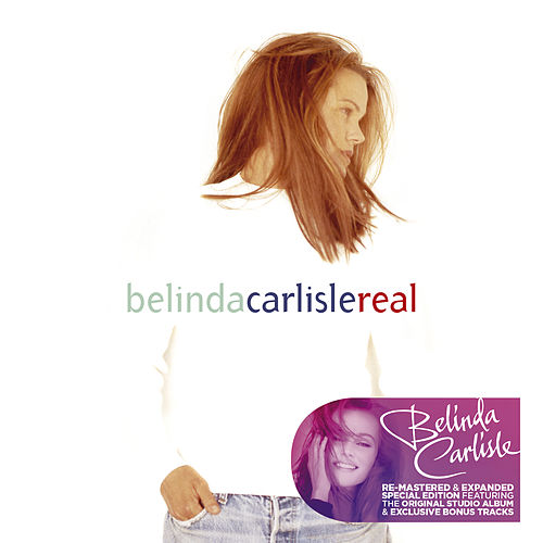 Real (Remastered & Expanded Special Edition) by Belinda Carlisle