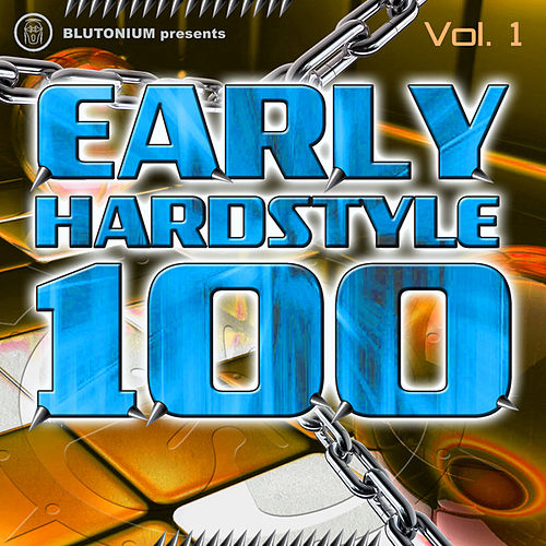 Early Hardstyle 100, Vol. 1 by Various Artists