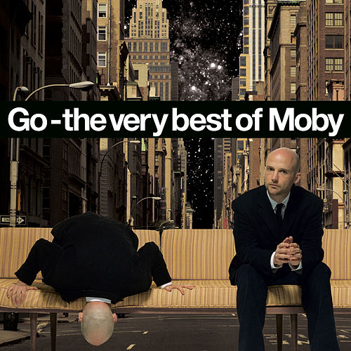 Go - The Very Best Of Moby by Moby