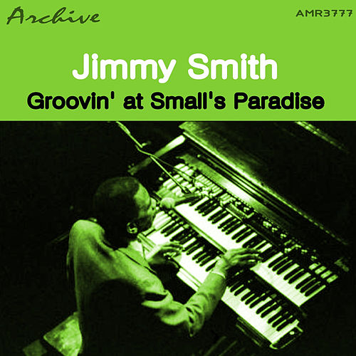 Groovin' at Small's Paradise de Jimmy Smith