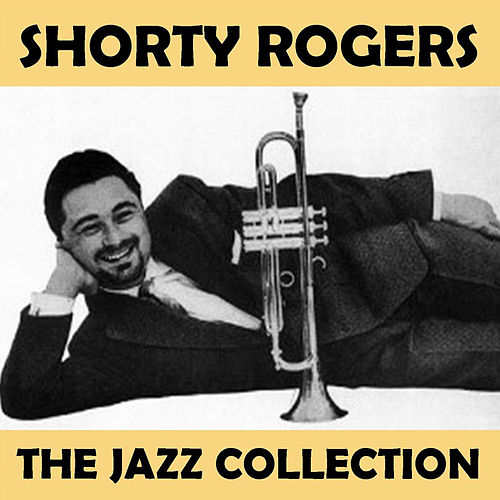 The Jazz Collection de Shorty Rogers