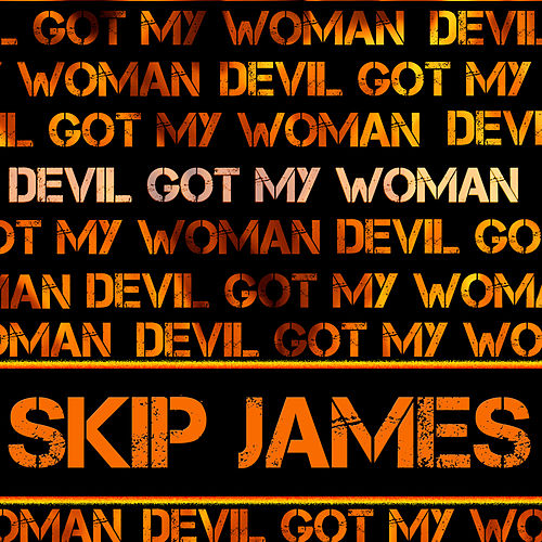 Devil Got My Woman de Skip James