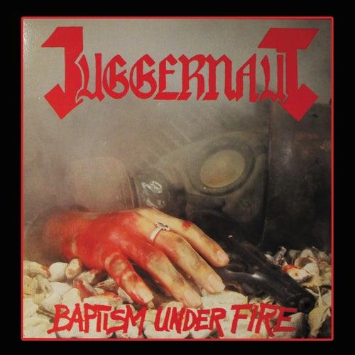 Baptism Under Fire by Juggernaut