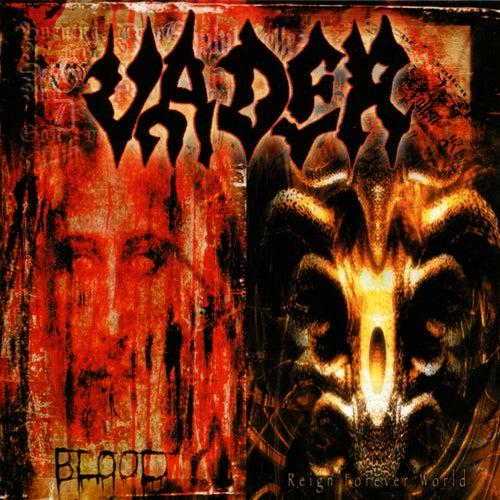 Blood / Reign Forever World von Vader