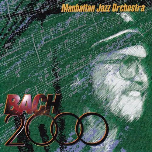Bach 2000 von Manhattan Jazz Orchestra