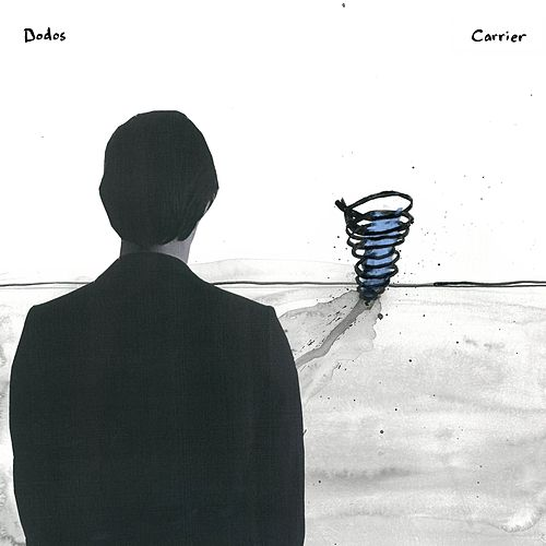 Carrier by The Dodos