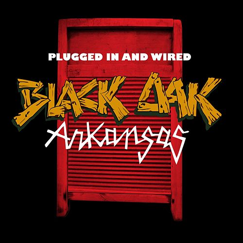 Plugged In And Wired di Black Oak Arkansas