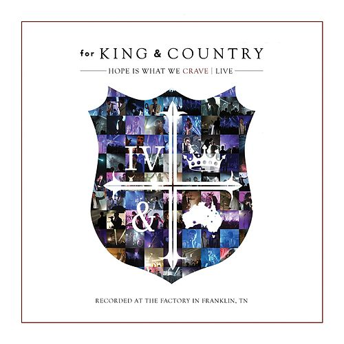 Hope Is What We CRAVE (Live) von For King & Country