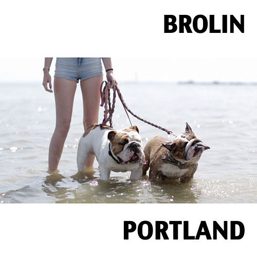 Portland by Brolin
