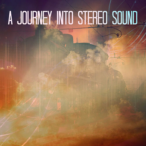 A Journey into Stereo Sound von Various Artists