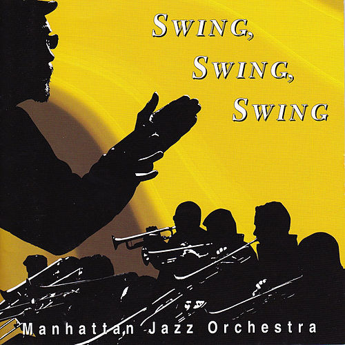 Swing, Swing, Swing von Manhattan Jazz Orchestra