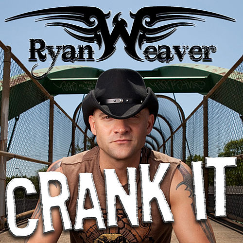 Crank It by Ryan Weaver