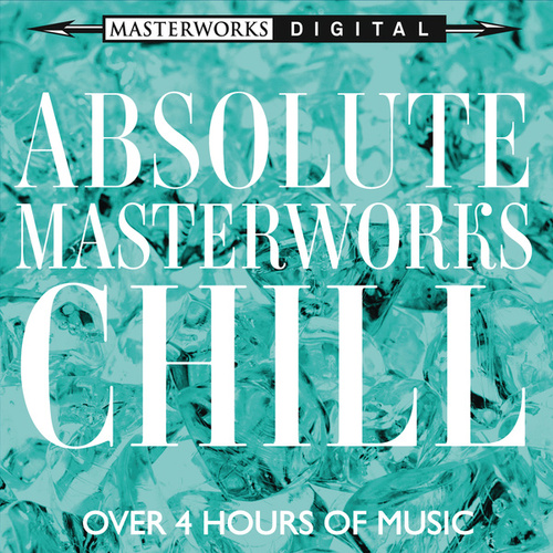 Absolute Masterworks - Chill von Various Artists