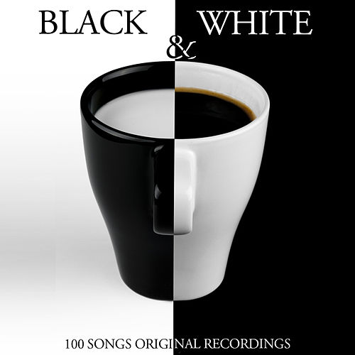 Black & White (100 Songs - Original Recordings) by Various Artists