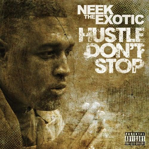 Hustle Don't Stop de Neek The Exotic