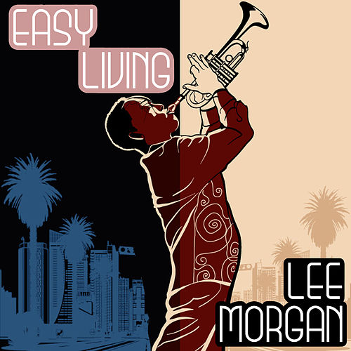Easy Living by Lee Morgan