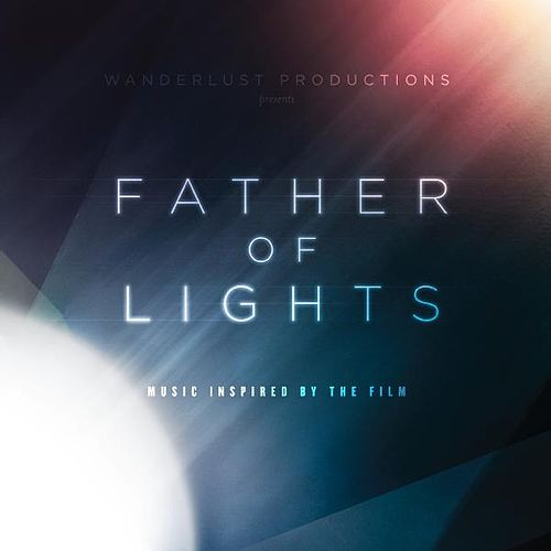 Father of Lights: Music Inspired by the Film by Various Artists