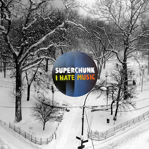 I Hate Music von Superchunk