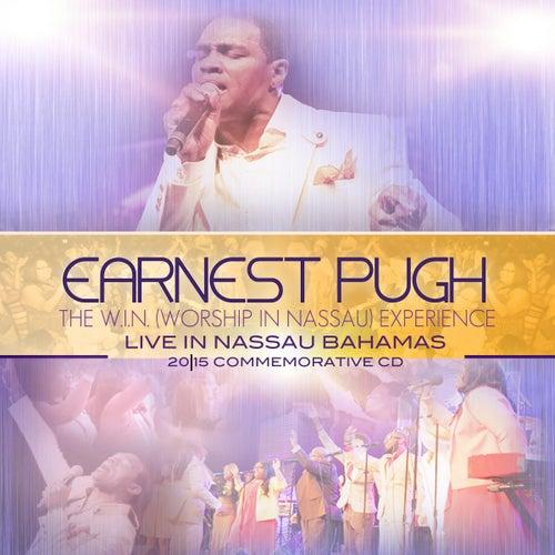 The W.I.N. (Worship in Nassau) Experience de Earnest Pugh