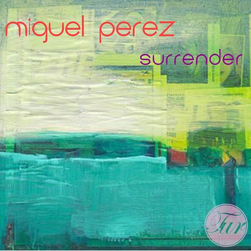 Surrender de Miguel Perez