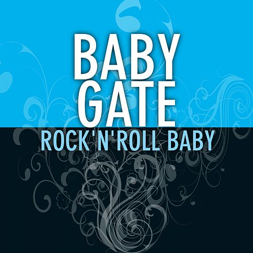 Rock'n'Roll Baby by Baby Gate