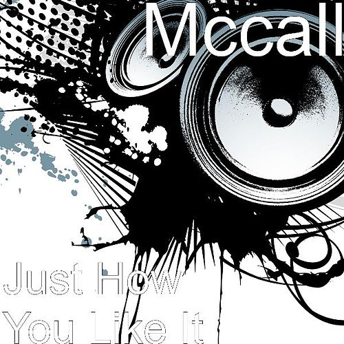 Just How You Like It de McCall