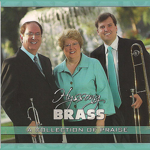 Hyssong Brass a Collection of Praise by The Hyssongs