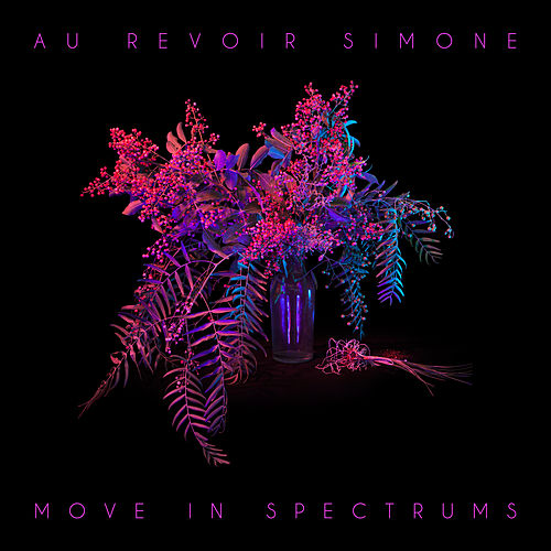 Move in Spectrums de Au Revoir Simone