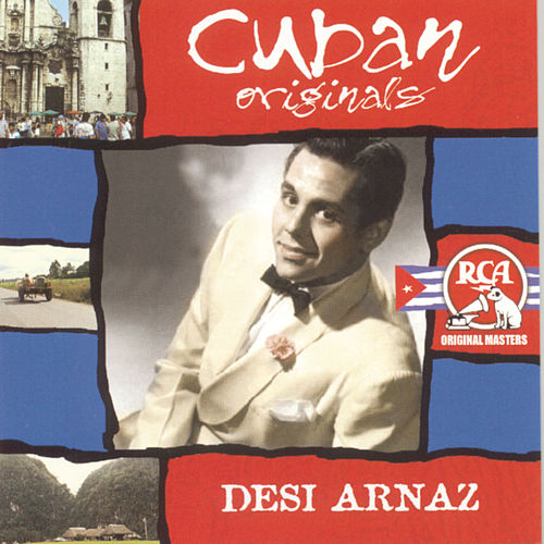 Cuban Originals by Desi Arnaz