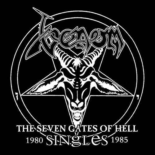 The Seven Gates of Hell - The Singles 1980-1985 de Venom