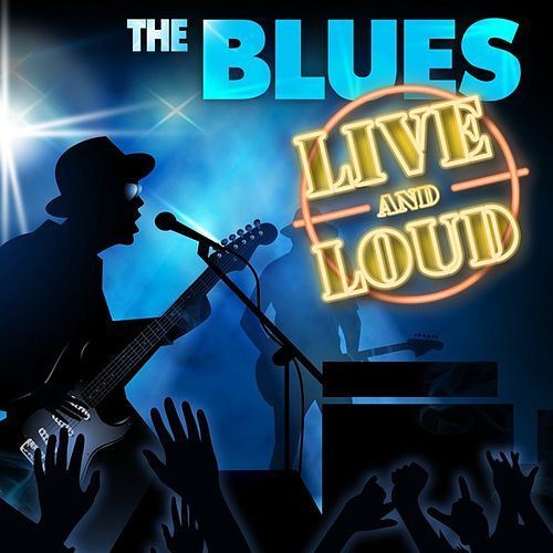 The Blues Live and Loud de Various Artists