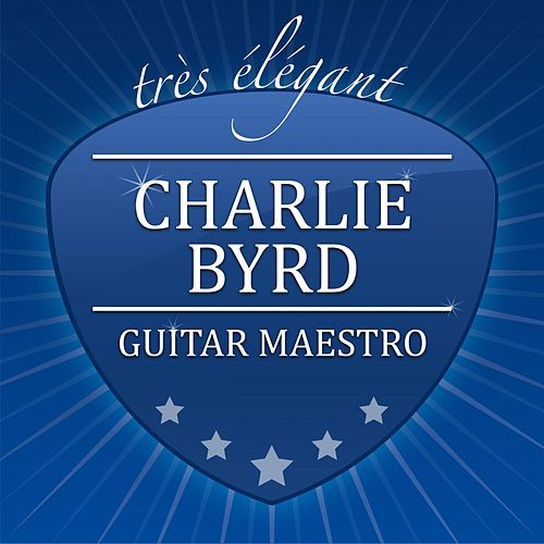 Guitar Maestro von Charlie Byrd