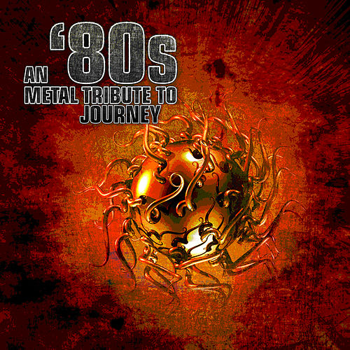 An '80s Metal Tribute To Journey by Various Artists